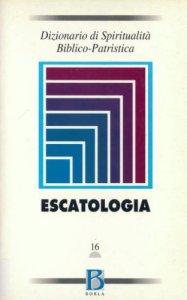 Copertina di 'Dizionario di spiritualità biblico-patristica [vol_16] / Escatologia'