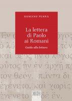 La lettera di Paolo ai Romani - Romano Penna