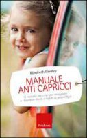 Manuale anti capricci - Elisabeth Pantley