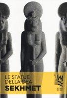 Le statue della dea Sekhmet. Ediz. illustrata - Connor Simon