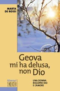 Copertina di 'Geova mi ha delusa, non Dio'