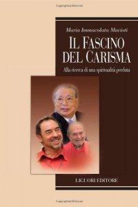 Copertina di 'Il fascino del carisma. Alla ricerca di una spiritualità perduta'