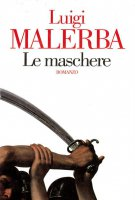 Le maschere - Luigi Malerba