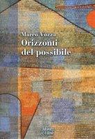 Orizzonti del possibile - Vozza Marco