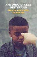 Non ho mai avuto la mia età - Distefano Antonio Dikele