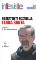 Terra Santa - Pizzaballa Pier B.