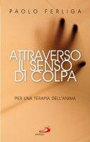 Attraverso il senso di colpa - Ferliga Paolo