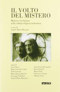 Copertina di 'Il volto del mistero. Mistero e rivelazione nella cultura religiosa tardoantica'