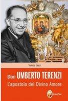 Don Umberto Terenzi l'apostolo del divino amore - Lessi Valerio