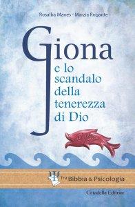 Copertina di 'Giona e lo scandalo della tenerezza di Dio'