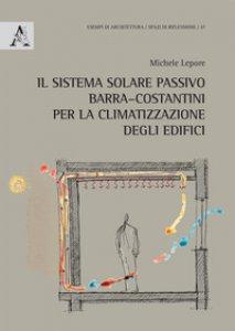 Copertina di 'Il sistema solare passivo Barra-Costantini per la climatizzazione degli edifici'