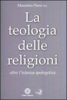 La teologia delle religioni - Naro Massimo