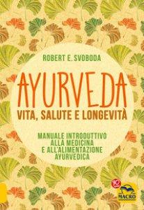 Copertina di 'Ayurveda, vita, salute e longevita'