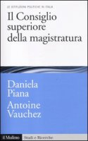 Il Consiglio superiore della magistratura - Piana Daniela, Vauchez Antoine