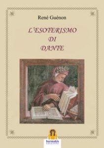 Copertina di 'L' esoterismo di Dante'