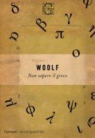 Non sapere il greco - Woolf Virginia
