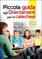 Piccola guida agli Orientamenti per la catechesi - Antonio Bollin