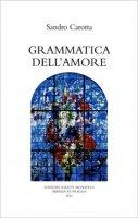 Grammatica dell'amore - Sandro Carotta