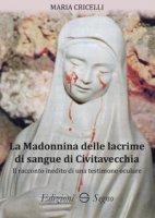 La Madonnina delle lacrime di sangue di Civitavecchia