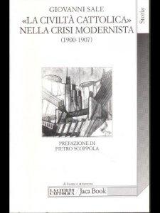 Copertina di 'La civiltà Cattolica nella crisi modernista (1900-1907) fra intransigentismo politico e integralismo dottrinale'