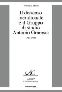 Copertina di 'Il dissenso meridionale e il Gruppo di studio Antonio Gramsci. 1943-1956'