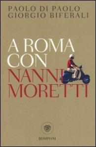 Copertina di 'A Roma con Nanni Moretti'