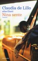 Nina sente - De Lillo Claudia Elasti
