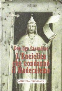 Copertina di 'L' enciclica che condann� il modernismo. La �Pascendi� di san Pio X'
