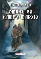 Ombre su campo marzio - Claudio Foti
