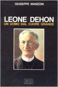 Copertina di 'Leone Dehon, un uomo dal cuore grande'