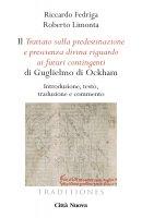 Il Tractatus de praedestinatione et de praescientia Dei di Guglielmo di Ockham - Fedriga Riccardo, Limonta Roberto