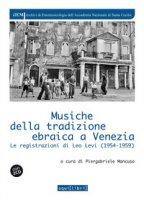 Musiche della tradizione ebraica a Venezia. Le registrazioni di Leo Levi (1954-1959). Con 2 CD-Audio