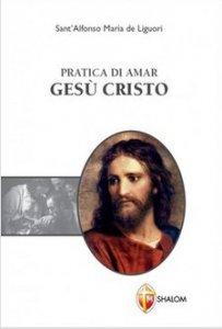 Copertina di 'Pratica di amar Gesù Cristo'