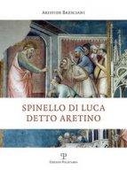 Spinello di Luca detto Aretino - Bresciani Aristide