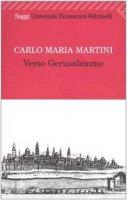 Verso Gerusalemme - Martini Carlo M.