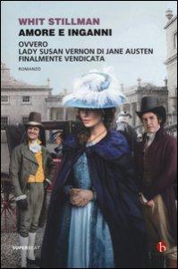 Copertina di 'Amore e inganni ovvero Lady Susan Vernon di Jane Austen finalmente vendicata'