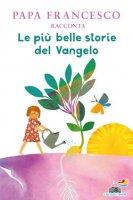 Le più belle storie del Vangelo - Papa Francesco