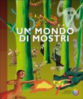 Un mondo di mostri - Delalandre Benoît