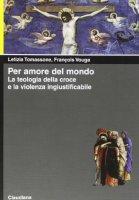 Per amore del mondo - Letizia Tomassone, François Vouga