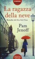 La ragazza della neve - Jenoff Pam