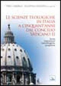 Copertina di 'Le scienze teologiche in Italia a cinquant'anni dal Concilio Vaticano II'