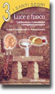 Copertina di 'I santi segni. Celebrazione comunitaria e preghiera personale [vol_3] / Luce e fuoco'