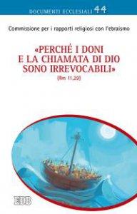 Copertina di '«Perché i doni e la chiamata di Dio sono irrevocabili» (Rm 11,29)'