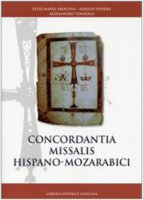 Concordantia Missalis Hispano-Mozarabici - Felix Maria Arocena,  Adolfo Ivorra,  Alessandro Toniolo