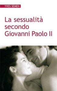 Copertina di 'La sessualità secondo Giovanni Paolo II'