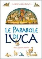 Le parabole di Luca. Dalla sorgente alla foce - Gourgues Michel
