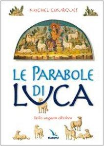 Copertina di 'Le parabole di Luca. Dalla sorgente alla foce'