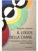 Il logos della carne - Giuseppe D'Acunto