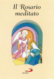 Copertina di 'Il rosario meditato'