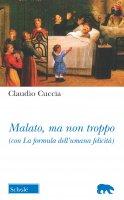 Malato, ma non troppo - Claudio Cuccia